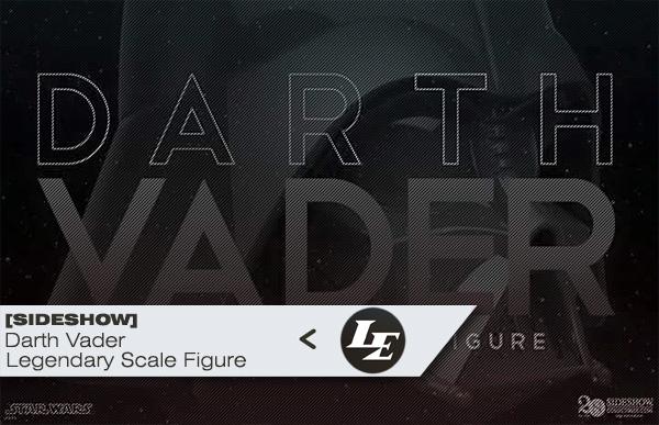[Sideshow] - Darth Vader - Legendary Scale Figure 860551f693a4422f074cb670557a1f81
