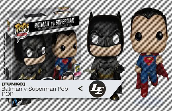 [Funko] Batman v Superman Pop! 8794450f0295f0859bc86f5d006fe983