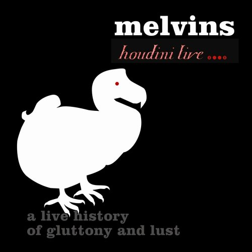 MELVINS 8991-houdini-live-2005-a-live-history-of-gluttony-and-lust