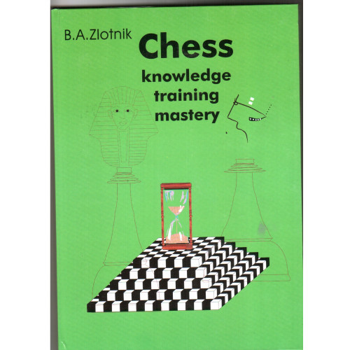 Chess Knowledge, Training, Mastery by B.A. ZLOTNIK Zlotnik_Cover_front-500x500