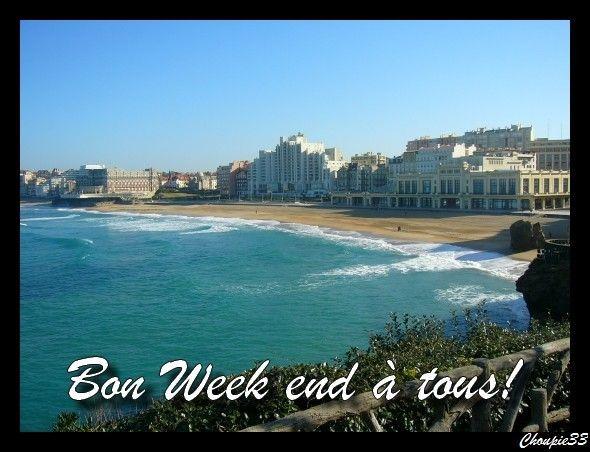 Bon Week End à tous!