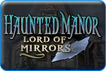 Haunted Manor 1: Lord of Mirrors Feat_2