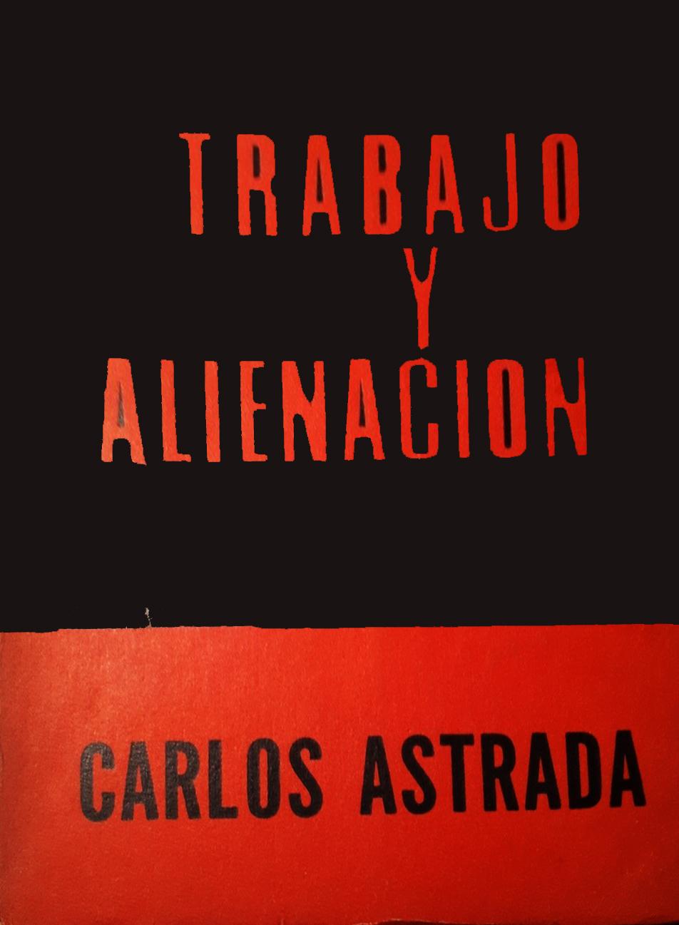 """""""Trabajo y alienación"""" - libro de Carlos Astrada - en los mensajes contiene breve biografía, un artículo sobre Carlos Astrada y link de descarga de un libro breve del mismo autor TRABAJOYALIENACIONLIBRO"""
