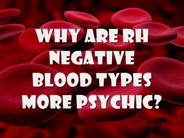 Governments Zero In On Folks With Rh-Negative Blood, Have Since World War II Rhnegativepsychic