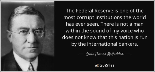 Federal Reserve Bank Colludes with Deep State to Crash Stock Market Quote-the-federal-reserve-is-one-of-the-most-corrupt-institutions-the-world-has-ever-seen-louis-thomas-mcfadden-67-96-66-640x301