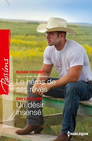 Le héros de ses rêves de Susan Crosby /  Un désir insensé de Day Leclaire 9782280282918_w300