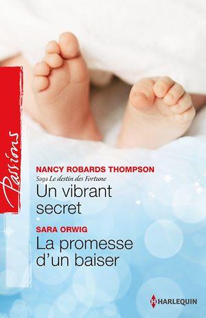 Un vibrant secret de Nancy Robards Thompson / La promesse d'un baiser de Sara Orwig 9782280283076_w300