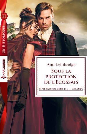 Passion dans les Highlands 2 Sous la protection de l'Ecossais d' Ann Lethbridge  9782280331227_w300