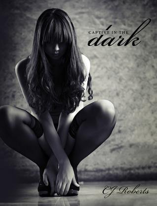 roberts - (Dark Erotica) The Dark Duet – Tome 1 : Captive in the Dark de C.J. Roberts  12513614