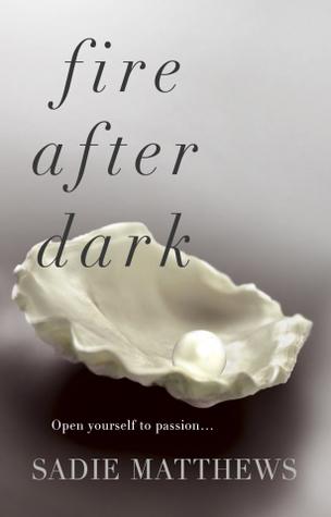 La trilogie Fire after Dark - Tome 1 : L'étreinte de la nuit de Sadie Matthews 15748297