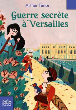 Guerre secrète à Versailles d'Arthur Ténor 17937321