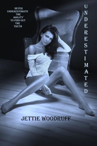 Underestimated (Underestimated #1) de Jettie Woodruff 17913288
