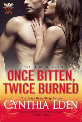 Phoenix Fire - Tome 2 : Once Bitten, Twice Burned de Cynthia Eden 18223036