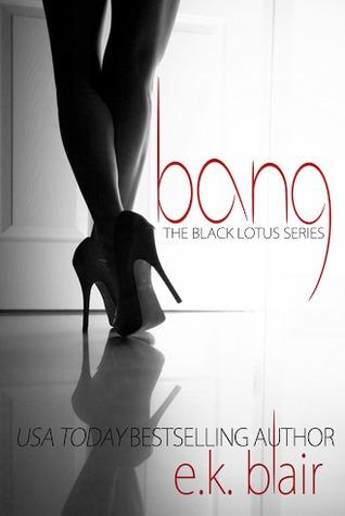 Bang (Black Lotus #1) (The Black Lotus Series) de E.K Blair 21459365
