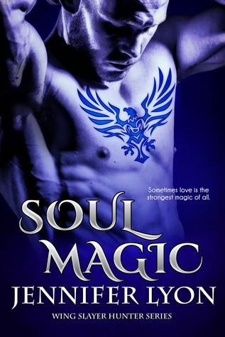 Soul Magic - Tome 2 : Wing Slayer Hunters de Jennifer Lyon 26141158