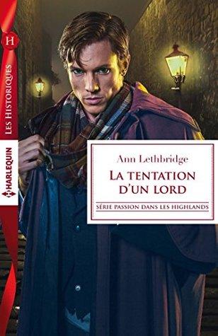 Passion dans les Highlands 3 La tentation d'un lord d'Ann Lethbridge  28790939