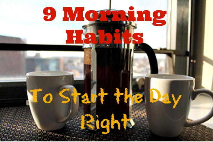 Nine Morning Habits to Start the Day Right Morning-habits1