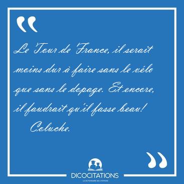 Sports et détentes - Page 6 Le_Tour_de_France_il_serait_moins_dur_a_faire_sans_le_velo_que_sans_le_dopage_Et_en-4365