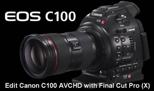Canon EOS C100 AVCHD Import in Final Cut Pro X  Canon-eos-c100-avchd-to-fcp
