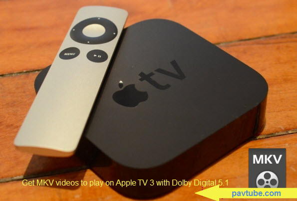Easiest way to playback 1080p MKV on Apple TV with 5.1  Play-mkv-on-apple-tv-3