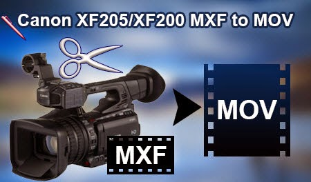 Canon XF200 MXF to MOV for Editing in iMovie/FCE  XF205-XF200-MXF-MOV