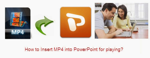 Add MP4 in PowerPoint - How to Embed MP4 into PowerPoint Add-mp4-to-powerpoint
