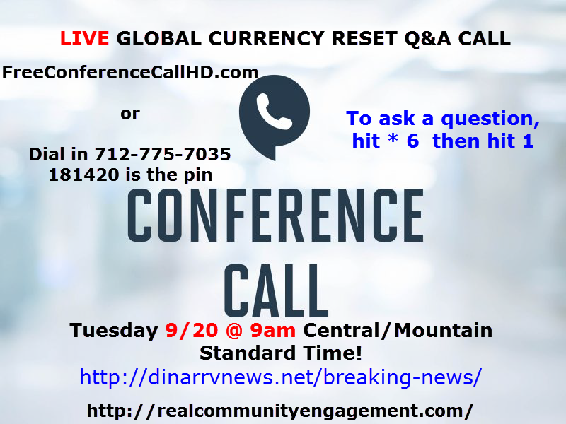 Play Back info for the Call Coming SOON.  Dinar-rv-news-9-20-2016a