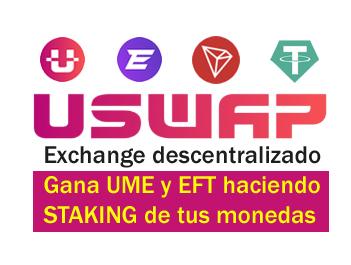 USWAP Exchange descentralizado para hacer staking y ganar recompensas en UME y EFT USWAP-1