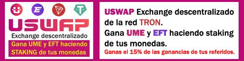 USWAP Exchange descentralizado para hacer staking y ganar recompensas en UME y EFT. Ganas el 15% de lo que ganen tus referidos en cada POOL.