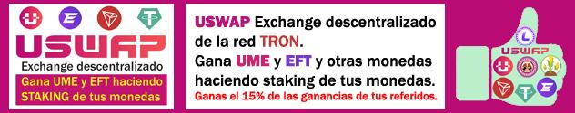 USWAP Exchange descentralizado para hacer staking en POOLs y ganar recompensas en UME, EFT, USDT .... Ganas 15% de lo que ganen tus referidos en cada POOL.
