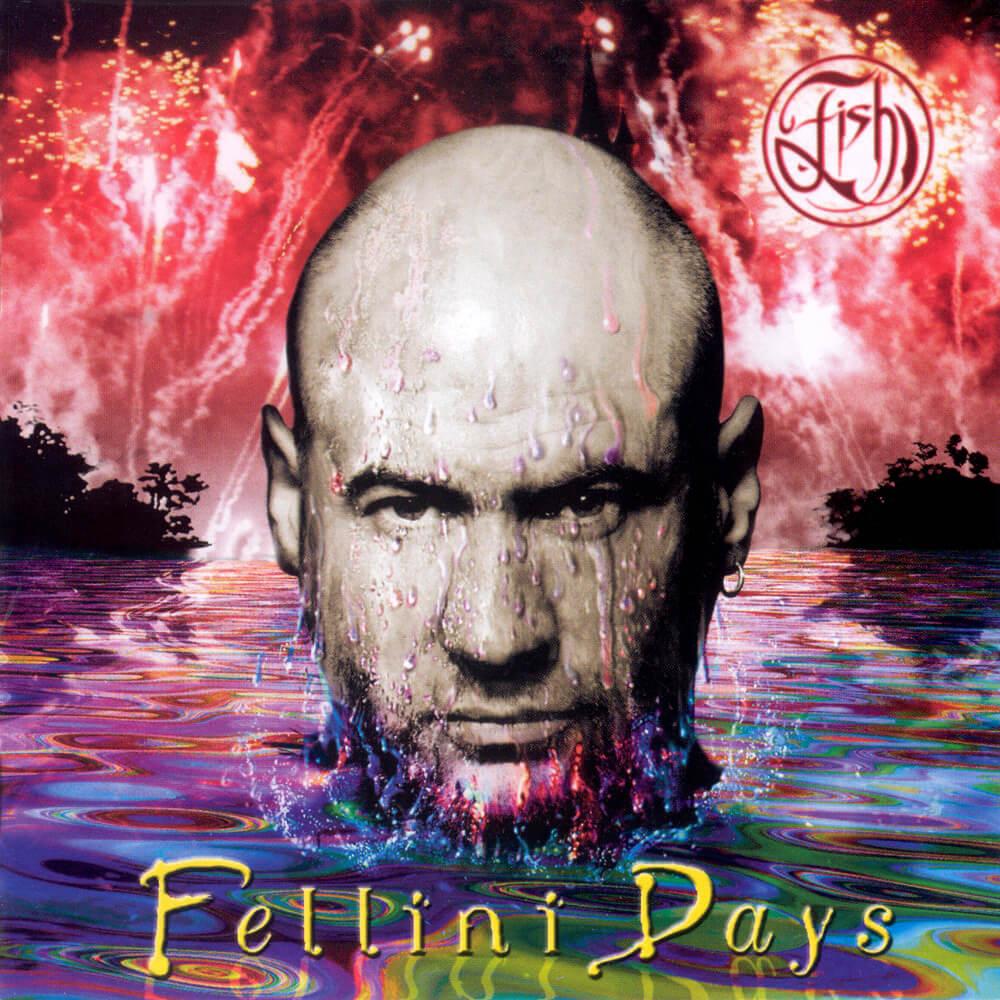 Fish en solitario,discografia(1990-2019) Fellini-days-52b658f154475