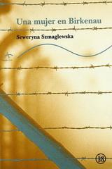 Una mujer en Birkenau - Seweryna Szmaglewska - año 1945 - epub 131130