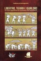 Libertad, Tierra e Igualdad. Las clases populares en las revoluciones de la Independencia - Varios autores - año 2018 - formato pdf 131610