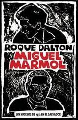 Miguel Mármol. Los sucesos de 1932 en El Salvador - Roque Dalton - edición de 1982 - formato pdf 138480