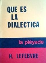 Qué es la Dialéctica - Henri Lefebvre - edición en español de 1964 - formato pdf 139820