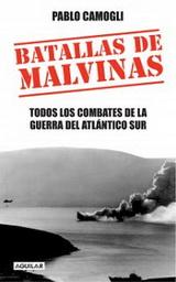 Batallas de Malvinas - Todos los combates de la guerra del Atlántico Sur - Pablo Camogli - formato epub 129931