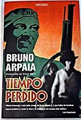 Tiempo Perdido - novela de Bruno Arpaia - varios formatos 130951