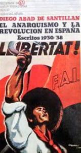 El Anarquismo y la Revolución en España - Diego Abad de Santillán - Escritos 1930/1938 - Selección y estudio preliminar de Antonio Elorza - formato Pdf 138701