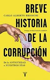 Breve Historia de la corrupción. De la Antigüedad a nuestros días - Carlo Alberto Brioschi - año 2010 138761