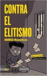 Contra el elitismo. Gramsci: Manual de uso - Maite Larrauri Gómez y Dolores Sánchez López - formato pdf  130102