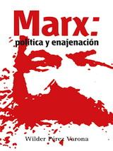 Marx: política y enajenación - Wilder Pérez Varona - año 2017  formato pdf 139972