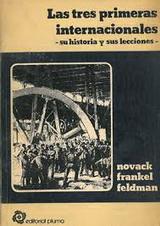 Las Tres Primeras Internacionales. Su historia y sus lecciones - George Novack, Dave Frankel y Fred Feldman - formato pdf 140423