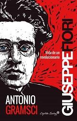 Vida de Antonio Gramsci - libro de Giuseppe Fiori - año 1966 (en castellano en 1968) 130265