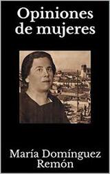 Opiniones de mujeres - María Domínguez Remón - año 1934 - formato epub 140325