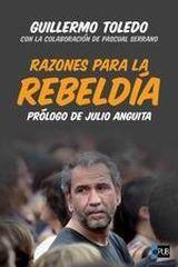 Razones para la rebeldía - escrito por Guillermo Toledo en colaboración con Pascual Serrano y con prólogo de Julio Anguita - formato epub 68725