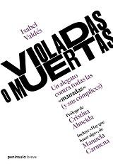 Violadas o Muertas. Un alegato contra todas las 'manadas' (y sus cómplices) - Isabel Valdés - formatos doc y epub 138466