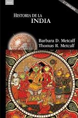 Historia de la India - Barbara D. Metcalf y Thomas R. Metcalf - 3ª edición - varios formatos 130187