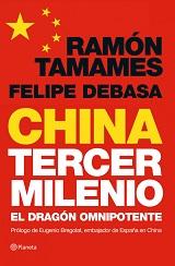 China Tercer Milenio. El dragón omnipotente - Ramón Tamames y Felipe Debasa - año 2012 - varios formatos 131647