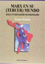 Marx en su (Tercer) mundo. Hacia un socialismo no colonizado - Néstor Kohan - formato pdf 13657