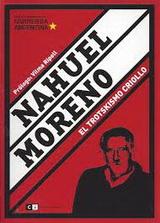 Nahuel Moreno. El trotskismo criollo - Hernán Brienza - año 2006 - formato pdf 139517